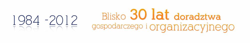 Business Expert - Blisko 30 lat doradztwa gospodarczego i organizacyjnego